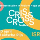 20 apr | Criss Cross Festival